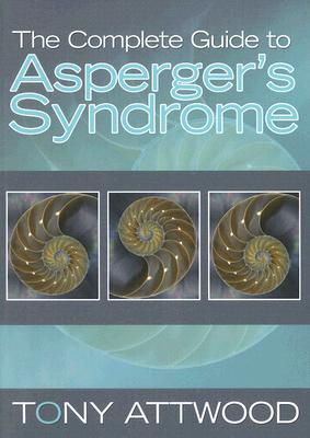 The Complete Guide to Asperger's Syndrome By Attwood, Tony